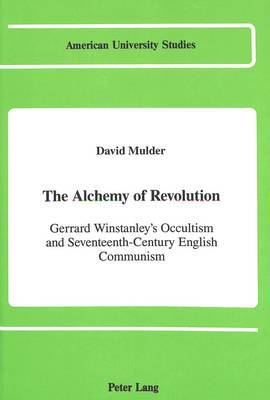 The Alchemy of Revolution: Gerrard Winstanley's Occultism and Seventeenth-Century English Communism