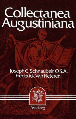 Collectanea Augustiniana: Augustine: Second Founder of the Faith