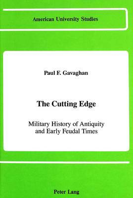 The Cutting Edge: Military History of Antiquity and Early Feudal Times