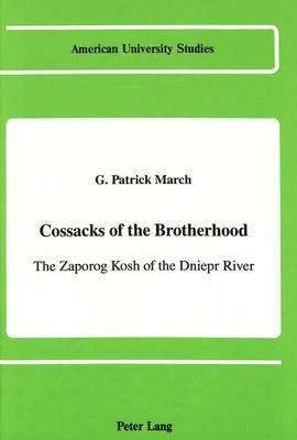 Cossacks of the Brotherhood: The Zaporog Kosh of the Dniepr River
