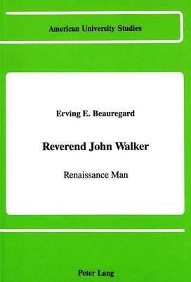 Reverend John Walker: Renaissance Man