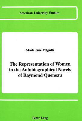 The Representation of Women in the Autobiographical Novels of Raymond Queneau