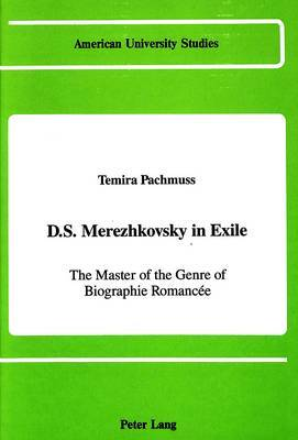 D.S. Merezhkovsky in Exile: The Master of the Genre of Biographie Romancee