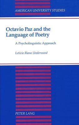 Octavio Paz and the Language of Poetry: A Psycholinguistic Approach
