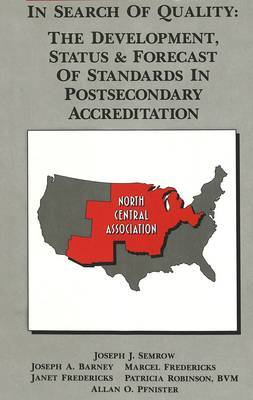 In Search of Quality: The Development, Status & Forecast of Standards in Postsecondary Accreditation