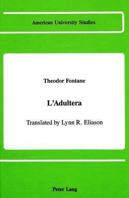 L'Adultera: Translated by Lynn R. Eliason