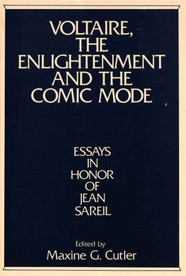 Voltaire, the Enlightenment and the Comic Mode: Essays in Honor of Jean Sareil