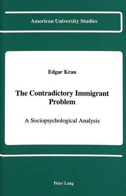 The Contradictory Immigrant Problem: A Sociopsychological Analysis