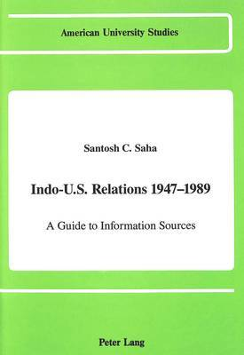 Indo-U.S. Relations 1947-1989: A Guide to Information Sources