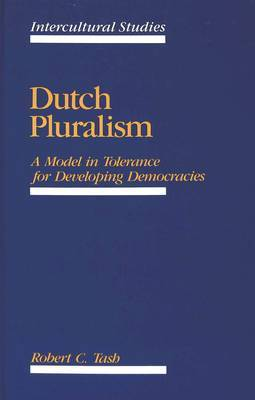 Dutch Pluralism: A Model in Tolerance for Developing Democracies