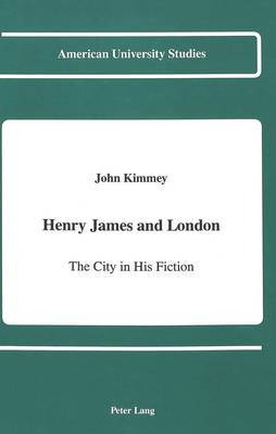 Henry James and London: The City in His Fiction