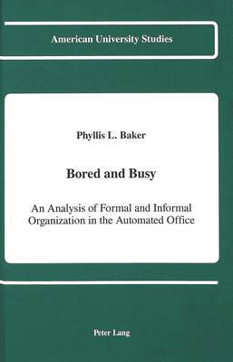 Bored and Busy: An Analysis of Formal and Informal Organization in the Automated Office