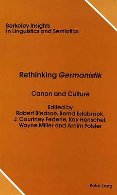 Rethinking Germanistik: Canon and Culture