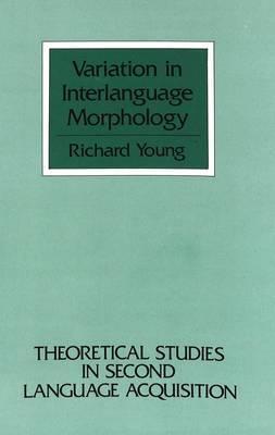 Variation in Interlanguage Morphology