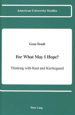 For What May I Hope?: Thinking with Kant and Kierkegaard