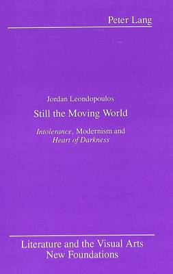Still the Moving World: Intolerance, Modernism and Heart of Darkness