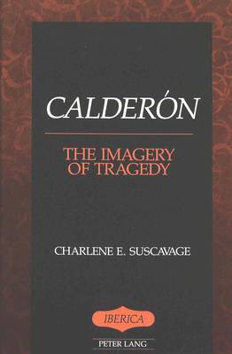 Calderon: The Imagery of Tragedy