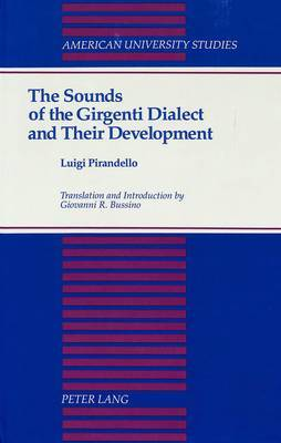The Sounds of the Girgenti Dialect and Their Development: Translation and Introduction by Giovanni R. Bussino