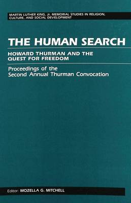 The Human Search: Howard Thurman and the Quest for Freedom Proceedings of the Second Annual Thurman Convocation