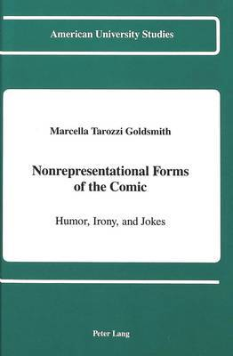 Nonrepresentational Forms of the Comic: Humor, Irony, and Jokes