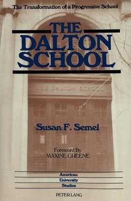 The Dalton School: The Transformation of a Progressive School
