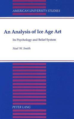 An Analysis of Ice Age Art: Its Psychology and Belief System