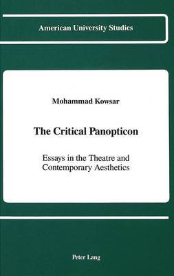 The Critical Panopticon: Essays in the Theatre and Contemporary Aesthetics