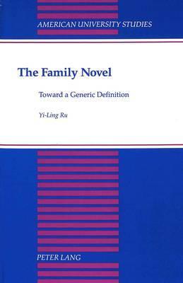 The Family Novel: Toward a Generic Definition
