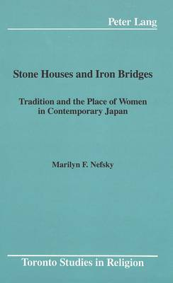 Stone Houses and Iron Bridges: Tradition and the Place of Women in Contemporary Japan
