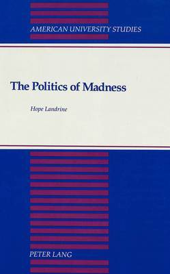 The Politics of Madness: A Theory of Its Function in Stratified Society