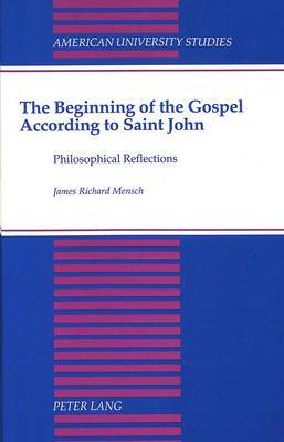 The Beginning of the Gospel According to Saint John: Philosophical Reflections