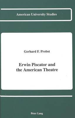 Erwin Piscator and the American Theatre