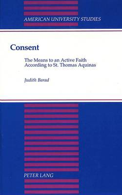 Consent: The Means to an Active FaithAccording to St. Thomas Aquinas