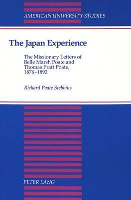 The Japan Experience: The Missionary Letters of Belle Marsh Poate and Thomas Pratt Poate, 1876-1892