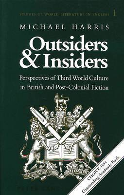 Outsiders and Insiders: Perspectives of Third World Culture in British and Post-Colonial Fiction