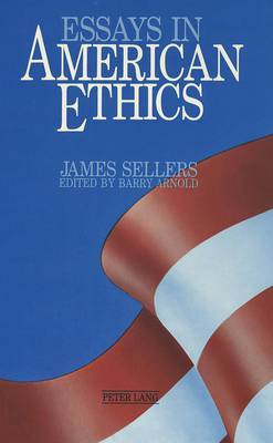 Essays in American Ethics: Edited by Barry Arnold