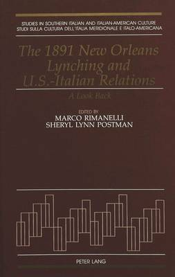 The 1891 New Orleans Lynching and U.S.-Italian Relations: A Look Back