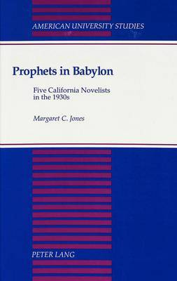 Prophets in Babylon: Five California Novelists in the 1930s