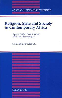 Religion, State, and Society in Contemporary Africa: Nigeria, Sudan, South Africa, Zaire, and Mozambique : Sessions : Conference Entitled  Conflict and Conflict Resolution in Africa  : Papers