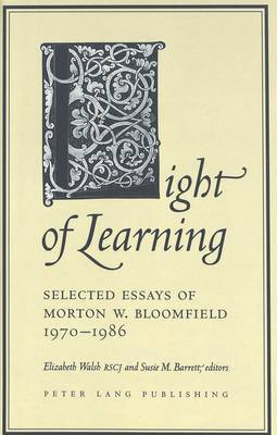 Light of Learning: Selected Essays of Morton W. Bloomfield 1970-1986