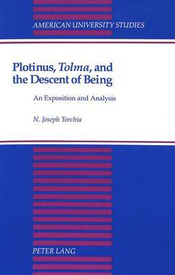 Plotinus, Tolma, and the Descent of Being: An Exposition and Analysis