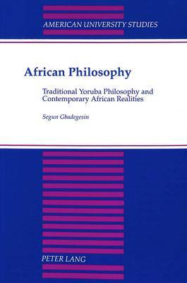 African Philosophy: Traditional Yoruba Philosophy and Contemporary African Realities