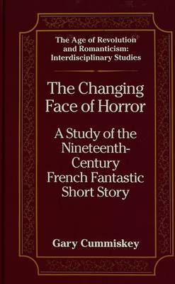 The Changing Face of Horror: A Study of the Nineteenth Century French Fantastic Short Story