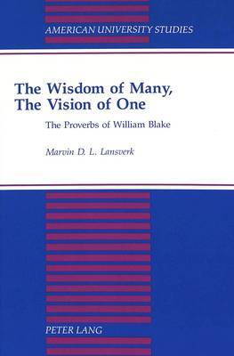 The Wisdom of Many, The Vision of One: The Proverbs of William Blake