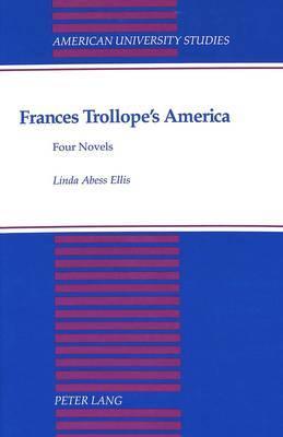 Frances Trollope's America: Four Novels