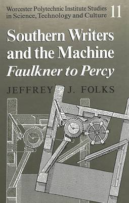 Southern Writers and the Machine: Faulkner to Percy