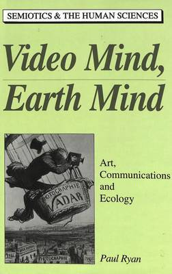 Video Mind, Earth Mind: Art, Communications, and Ecology