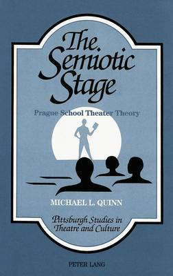 The Semiotic Stage: Prague School Theater Theory