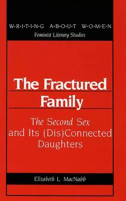 The Fractured Family: The Second Sex and Its (Dis)Connected Daughters
