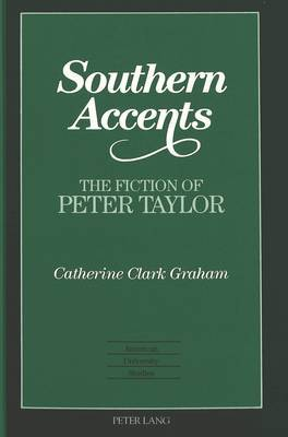 Southern Accents: The Fiction of Peter Taylor